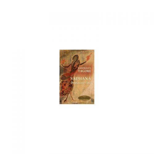 Sadhana: Desavarsirea vietii (ed. tiparita)