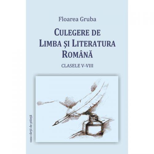 Culegere de limba si literatura romana (ed. tiparita)
