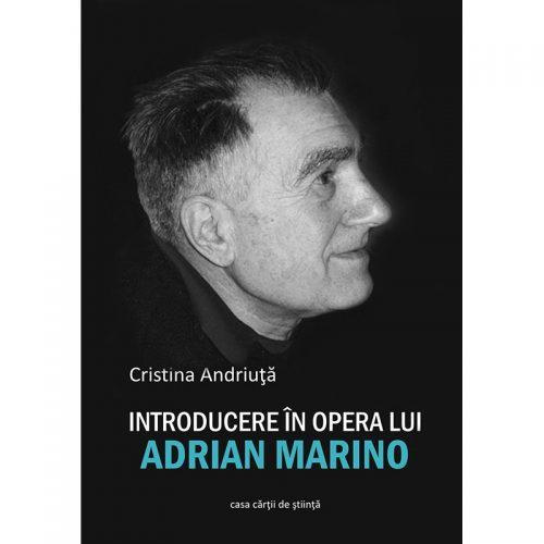 Introducere in opera lui Adrian Marino (ed. tiparita)