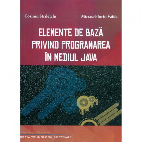 Elemente de baza privind programarea in mediul Java (ed. tiparita)