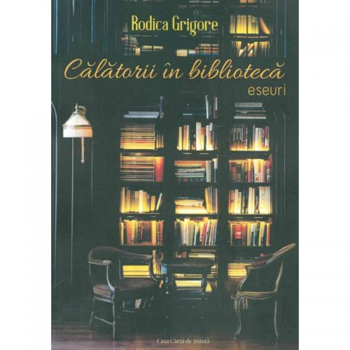 Calatorii in biblioteca: Eseuri (ed. tiparita)