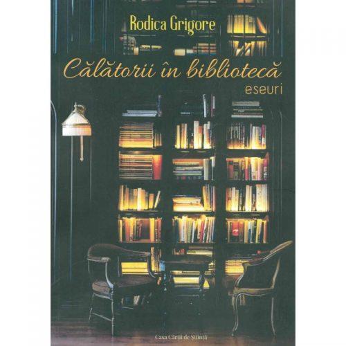 Calatorii in biblioteca: Eseuri (ed. tiparita)