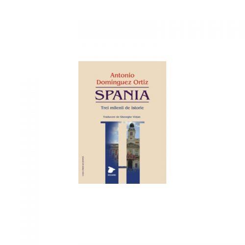 Spania: Trei milenii de istorie (ed. tiparita)