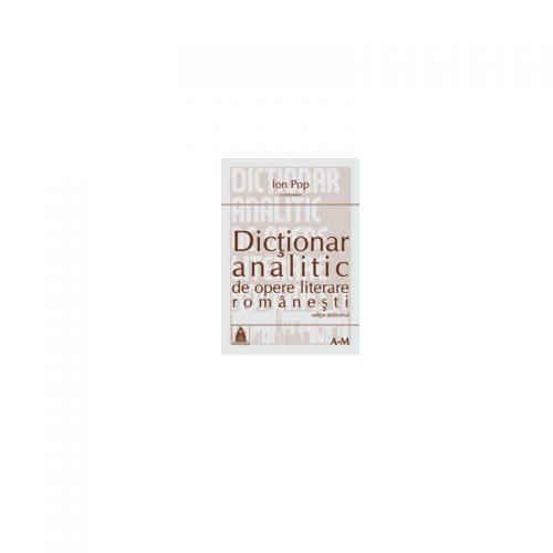 Dictionar analitic de opere literare romanesti - vol. I+II (ed. tiparita)
