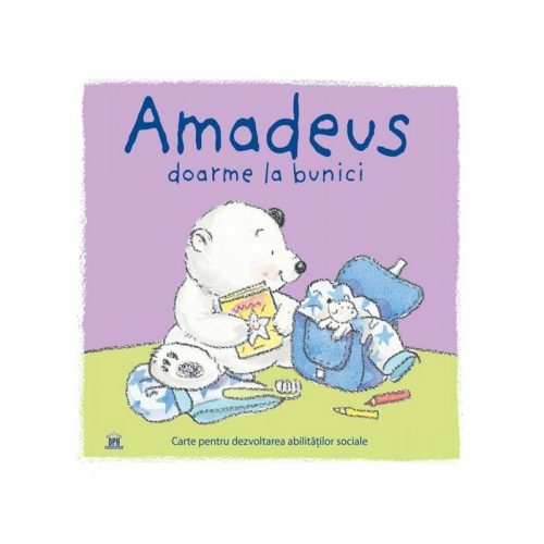 Amadeus doarme la bunici (ed. tiparita)