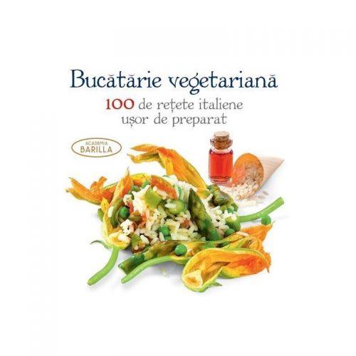 Bucataria vegetariana - 100 de retete italiene usor de preparat (ed. tiparita)