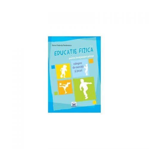 Educatie fizica pentru invatamant primar: culegere de exercitii si jocuri (ed. tiparita)
