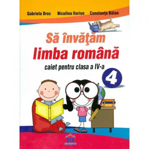 Sa invatam limba romana: caiet pentru clasa a IV-a (ed. tiparita)
