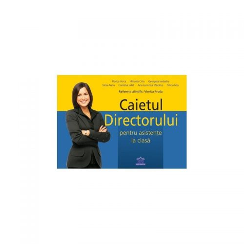 Caietul directorului pentru asistente la clasa (ed. tiparita)