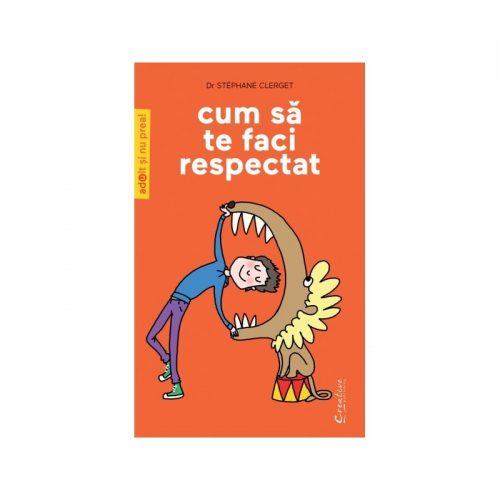 Cum sa te faci respectat (ed. tiparita)
