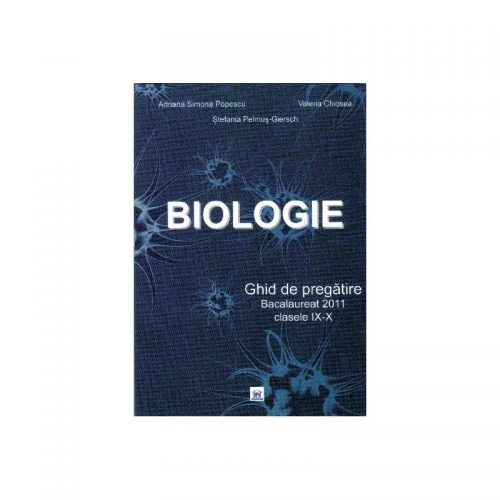 Biologie: Ghid de pregatire Bacalaureat 2014 Clasele IX-X (ed. tiparita)