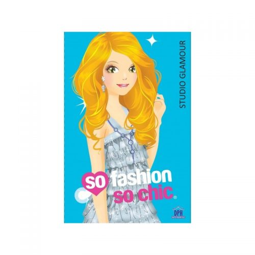 So fashion so chic: Studio glamour (ed. tiparita)