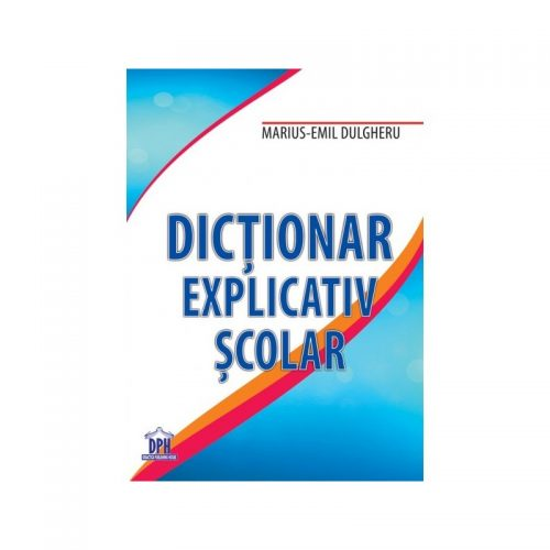 Dictionar explicativ scolar (ed. tiparita)