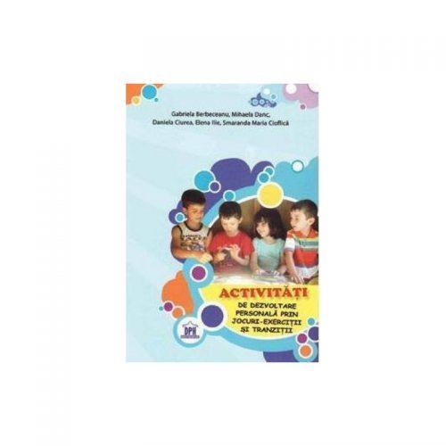 Activitati de dezvoltare personala prin jocuri-exercitii si tranzitii (ed. tiparita)