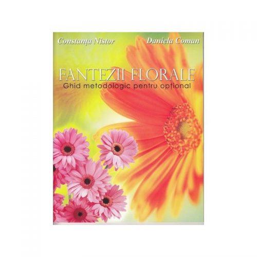 Fantezii Florale: ghid metodologic pentru optional (ed. tiparita)