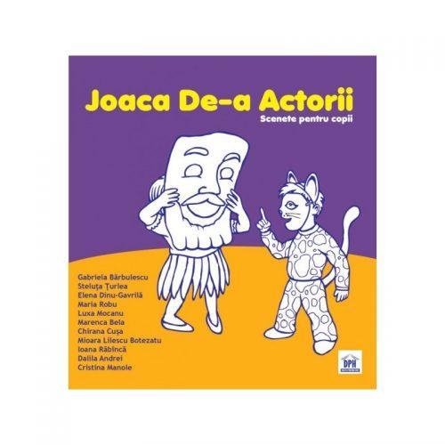 Joaca de-a actorii: Scenete pentru copii (ed. tiparita)