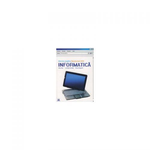 Informatica: Ghid de pregatire Bacalaureat 2009 (ed. tiparita)