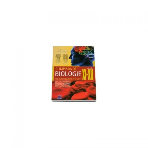 Olimpiada de biologie clasele XI-XII subiecte si bareme 2010-2013 (ed. tiparita)