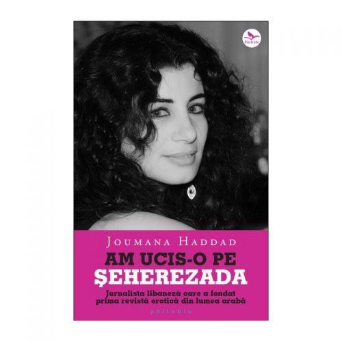 Am ucis-o pe Seherezada (ed. tiparita)