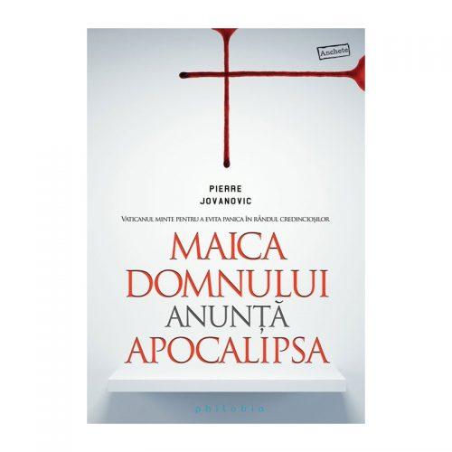 Maica Domnului anunta apocalipsa (ed. tiparita)