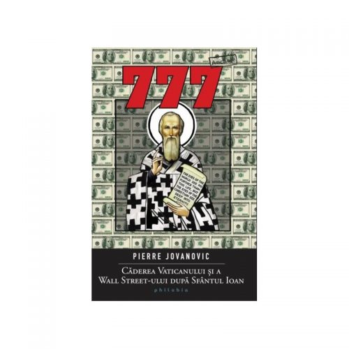 777: Caderea Vaticanului si a Wall Street-ului dupa Sf.Ioan (ed. tiparita)