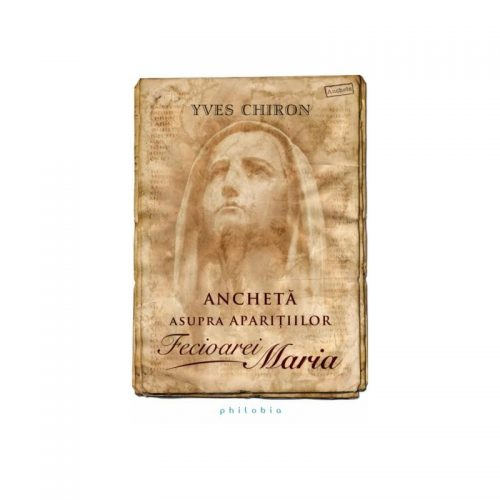 Ancheta asupra aparitiilor Fecioarei Maria (ed. tiparita)