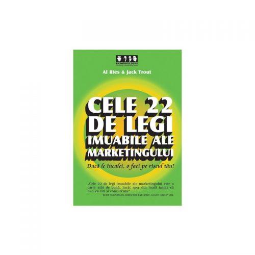 Cele 22 de legi imuabile ale marketingului: Daca le incalci, o faci pe riscul tau! (ed. tiparita)
