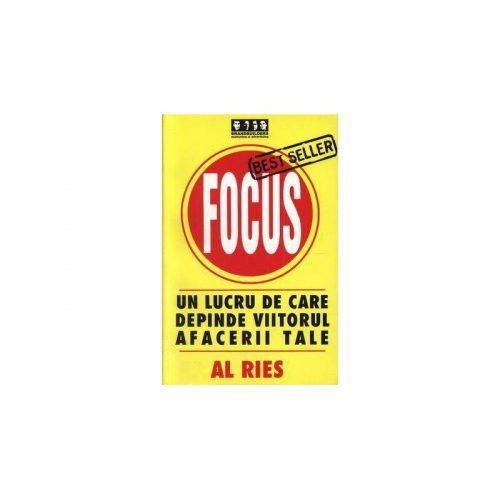 Focus: Un lucru de care depinde viitorul afacerii tale (ed. tiparita)