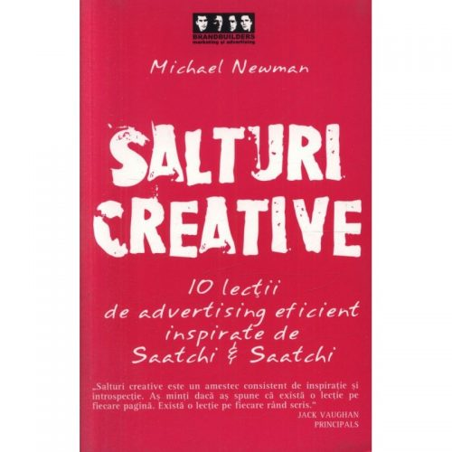 Salturi creative: 10 lectii de advertising eficient inspirate de Saatchi & Saatchi (ed. tiparita)