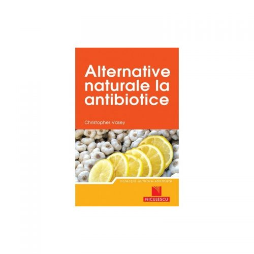 Alternative naturale la antibiotice (ed. tiparita)