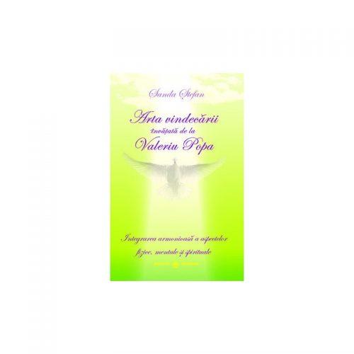 Arta vindecarii invatata de la Valeriu Popa (ed. tiparita)