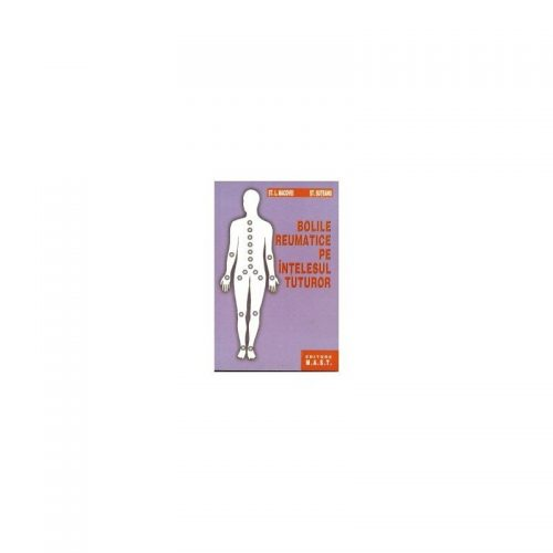 Boli reumatice pe intelesul tuturor (ed. tiparita)