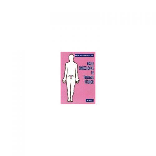 Bolile ginecologice pe intelesul tuturor (ed. tiparita)