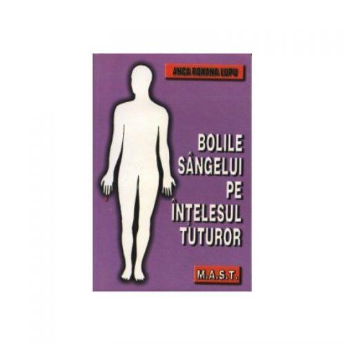 Bolile sangelui pe intelesul tuturor (ed. tiparita)