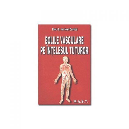 Bolile vasculare pe intelesul tuturor (ed. tiparita)