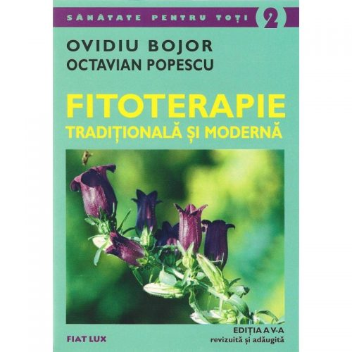 Fitoterapia traditionala si moderna (ed. tiparita)