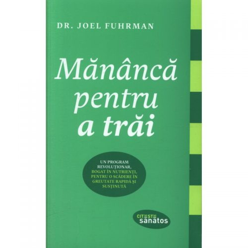 Mananca pentru a trai (ed. tiparita)