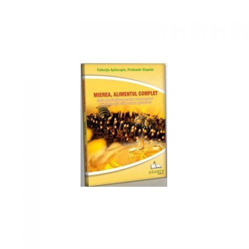 Mierea, alimentul complet: Ghid de sanatate pentru consumatori (ed. tiparita)