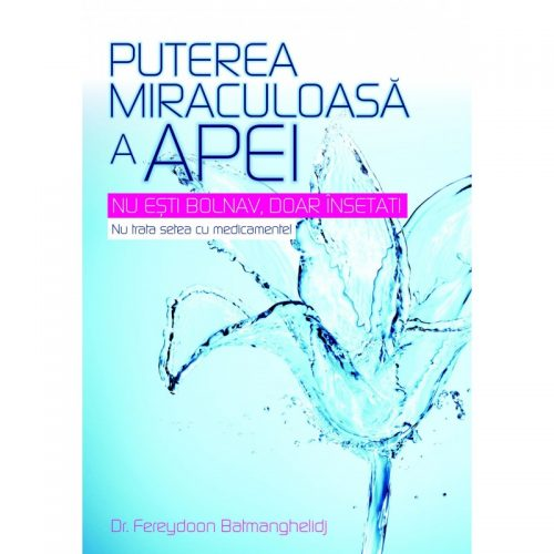 Puterea miraculoasa a apei (ed. tiparita)