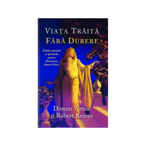Viata traita fara durere (ed. tiparita)