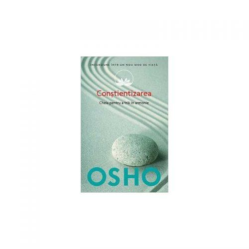 Constientizarea: Cheia pentru a trai in armonie (ed. tiparita)