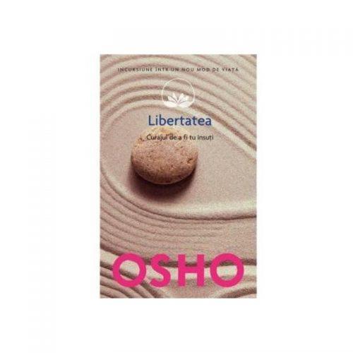 Libertatea: Curajul de a fi tu insuti (ed. tiparita)