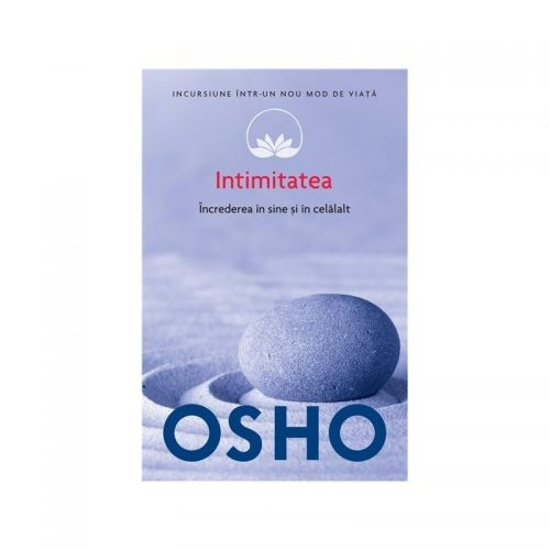 Intimitatea: Increderea in tine si in celalalt (ed. tiparita)
