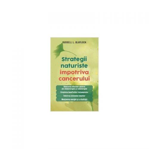 Strategii naturiste impotriva cancerului (ed. tiparita)