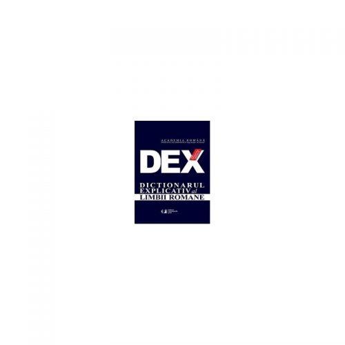 DEX: Dictionarul explicativ al limbii romane, editie revazuta si adaugita (ed. tiparita)