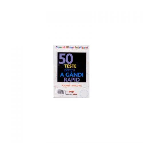 50 teste pentru a gandi rapid (ed. tiparita)