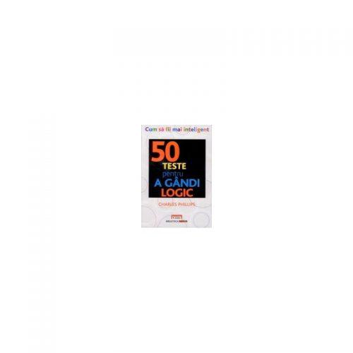 50 teste pentru a gandi logic (ed. tiparita)