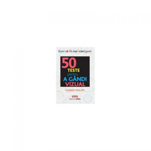 50 teste pentru a gandi vizual (ed. tiparita)