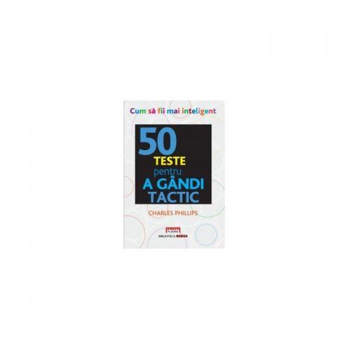 50 teste pentru a gandi tactic (ed. tiparita)