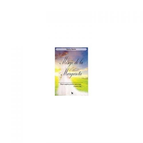 Mesaje de la Margareta: sfaturi angelice practice (ed. tiparita)